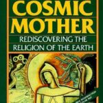 [PDF] [EPUB] The Great Cosmic Mother: Rediscovering the Religion of the Earth Download