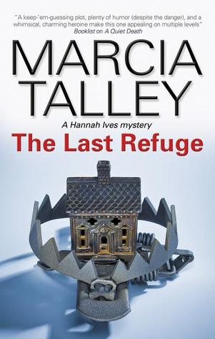 [PDF] [EPUB] The Last Refuge (Hannah Ives Mystery #11) Download by Marcia Talley