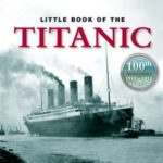 [PDF] [EPUB] The Little Book of Titanic Download