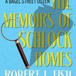 [PDF] [EPUB] The Memoirs of Schlock Homes (A Bagel Street DozenThe Bagel Street Mysteries) Download