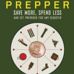 [PDF] [EPUB] The Penny-Pinching Prepper: Save More, Spend Less and Get Prepared for Any Disaster Download