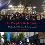 [PDF] [EPUB] The People's Referendum: Why Scotland Will Never Be the Same Again Download