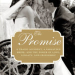 [PDF] [EPUB] The Promise: A Tragic Accident, a Paralyzed Bride, and the Power of Love, Loyalty, and Friendship Download