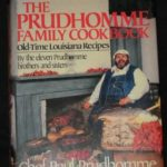 [PDF] [EPUB] The Prudhomme Family Cookbook: Old-Time Louisiana Recipes by the Eleven Prudhomme Brothers and Sisters and Chef Paul Prudhomme Download
