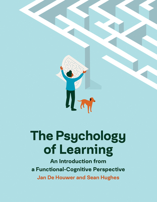 [PDF] [EPUB] The Psychology of Learning: An Introduction from a Functional-Cognitive Perspective Download by Jan De Houwer