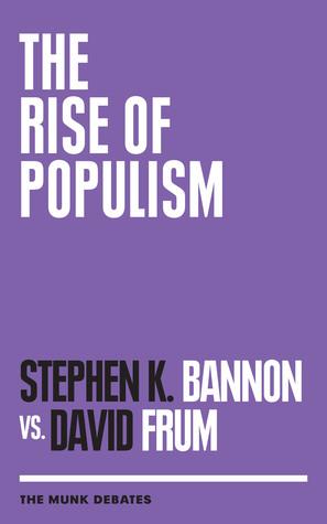 [PDF] [EPUB] The Rise of Populism: The Munk Debates Download by Stephen K. Bannon