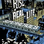 [PDF] [EPUB] The Rise of Real-Life Superheroes: and the Fall of Everything Else Download
