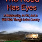 [PDF] [EPUB] The Road Has Eyes: A Relationship, An RV and a Wild Ride Download