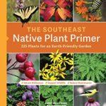 [PDF] [EPUB] The Southeast Native Plant Primer: 225 Plants for an Earth-Friendly Garden Download