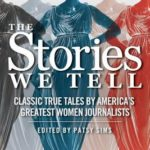 [PDF] [EPUB] The Stories We Tell: Classic True Tales by America's Greatest Women Journalists Download
