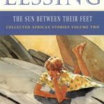 [PDF] [EPUB] The Sun Between Their Feet (Collected African Stories, Vol. 2) Download