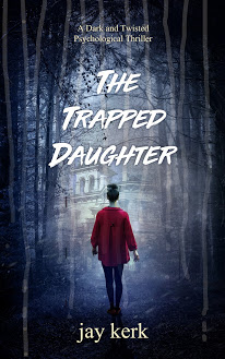 [PDF] [EPUB] The Trapped Daughter (A Dark and Twisted Psychological Thriller) Download by Jay Kerk