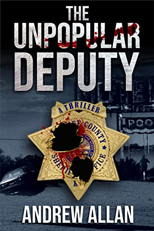 [PDF] [EPUB] The Unpopular Deputy: A Thriller (The Unpopular Sheriff Book 2) Download by Andrew Allan