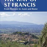 [PDF] [EPUB] The Way of St Francis: Via di Francesco: From Florence to Assisi and Rome (Cicerone Guides) Download