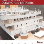 [PDF] [EPUB] Titanic and Her Sisters Olympic and Britannic (ShipCraft Book 18) Download