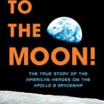 [PDF] [EPUB] To the Moon!: The True Story of the American Heroes on the Apollo 8 Spaceship Download