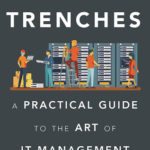 [PDF] [EPUB] Truth from the Trenches: A Practical Guide to the Art of IT Management Download