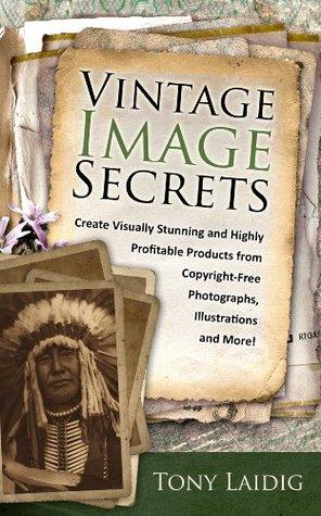 [PDF] [EPUB] Vintage Image Secrets Download by Tony Laidig