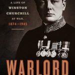 [PDF] [EPUB] Warlord: A Life of Winston Churchill at War, 1874-1945 Download