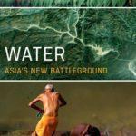 [PDF] [EPUB] Water: Asia's New Battleground Download