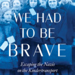 [PDF] [EPUB] We Had to Be Brave: Escaping the Nazis on the Kindertransport Download