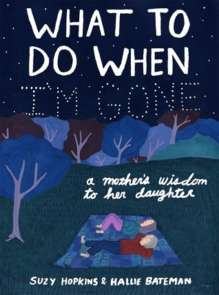 [PDF] [EPUB] What to Do When I'm Gone: A Mother's Wisdom to Her Daughter Download by Suzy Hopkins