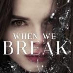 [PDF] [EPUB] When We Break Download