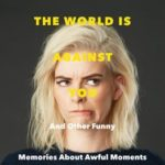 [PDF] [EPUB] When You Find Out the World is Against You: And Other Funny Memories About Awful Moments Download
