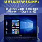 [PDF] [EPUB] Windows 10 User's Guide for Beginners: The Ultimate Guide to becoming a Windows 10 Expert in a short Time! Download