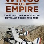[PDF] [EPUB] Wings of Empire: The Forgotten Wars of the Royal Air Force, 1919-1939 Download