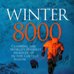 [PDF] [EPUB] Winter 8000: Climbing the World's Highest Mountains in the Coldest Season Download