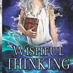 [PDF] [EPUB] Wishful Thinking: The Conduit Trilogy Book Two Download