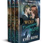 [PDF] [EPUB] Wolf – Dangerous Mates: The Complete Wolf Wars Trilogy Download