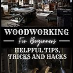 [PDF] [EPUB] Woodworking for Beginners: Helpful Tips, Tricks and Hacks Download