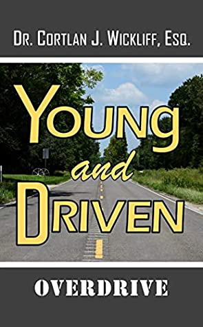 [PDF] [EPUB] Young And Driven: Overdrive Download by Cortlan Wickliff