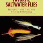 [PDF] [EPUB] 101 Favorite Saltwater Flies: History, Tying Tips, and Fishing Strategies Download