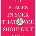 [PDF] [EPUB] 111 Places in York That You Shouldn't Miss Download