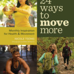 [PDF] [EPUB] 24 Ways to Move More: Monthly Inspiration for Health and Movement Download