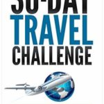 [PDF] [EPUB] 30-Day Travel Challenge: How to Make Your Travel Dreams a Reality Download