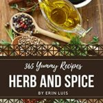 [PDF] [EPUB] 365 Yummy Herb and Spice Recipes: A Yummy Herb and Spice Cookbook You Will Love Download