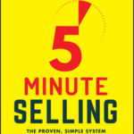 [PDF] [EPUB] 5-Minute Selling: The Proven, Simple System That Can Double Your Sales … Even When You Don't Have Time Download