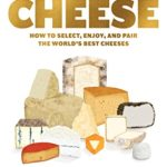 [PDF] [EPUB] A Field Guide to Cheese: How to Select, Enjoy, and Pair the World's Best Cheeses Download