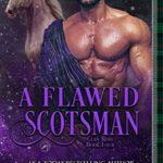 [PDF] [EPUB] A Flawed Scotsman (Clan Ross, #4) Download