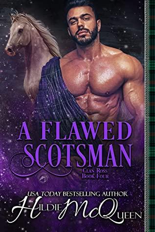 [PDF] [EPUB] A Flawed Scotsman (Clan Ross, #4) Download by Hildie McQueen