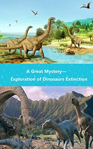 [PDF] [EPUB] A Great Mystery—Exploration of Dinosaurs Extinction Download by Frank Wei