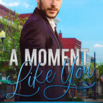 [PDF] [EPUB] A Moment Like You (The Baker's Creek Billionaire Brothers, #2) Download