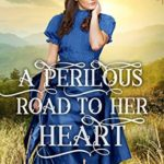 [PDF] [EPUB] A Perilous Road to her Heart Download