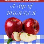 [PDF] [EPUB] A Sip of Murder (Apple HomiCider Cozy Mysteries Book 1) Download