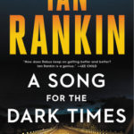 [PDF] [EPUB] A Song for the Dark Times (Inspector Rebus) Download