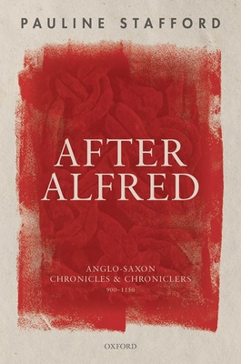[PDF] [EPUB] After Alfred: Anglo-Saxon Chronicles and Chroniclers, 900-1150 Download by Pauline Stafford
